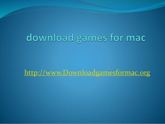 http://www.Downloadgamesformac.org