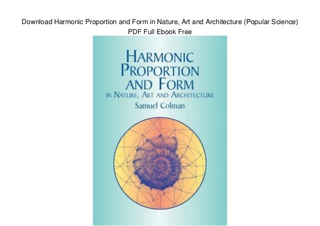 Download Harmonic Proportion and Form in Nature, Art and Architecture (Popular Science) PDF Full Ebook Free