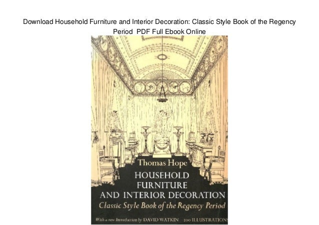 Download Household Furniture and Interior Decoration: Classic Style Book of the Regency Period PDF Full Ebook Online