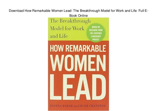 Download How Remarkable Women Lead: The Breakthrough Model for Work and Life Full E- Book Online