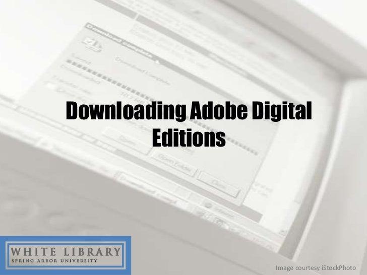 Downloading Adobe Digital        Editions                     Image courtesy iStockPhoto