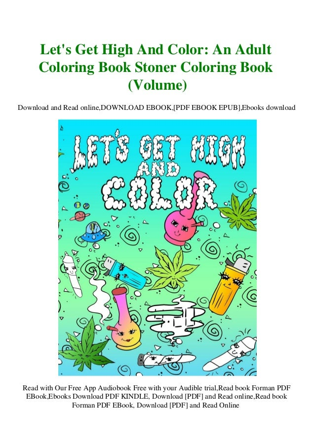 DOWNLOAD IN @PDF] Let's Get High And Color An Adult Coloring Book St…