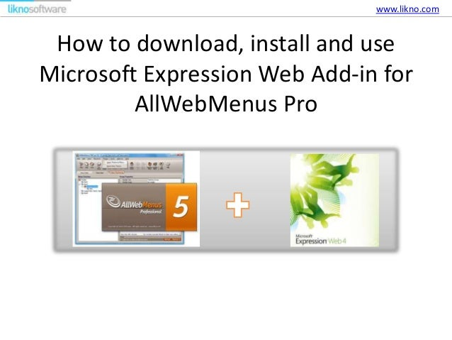 How to download, install and use Microsoft Expression Web Add-in for AllWebMenus Pro www.likno.com