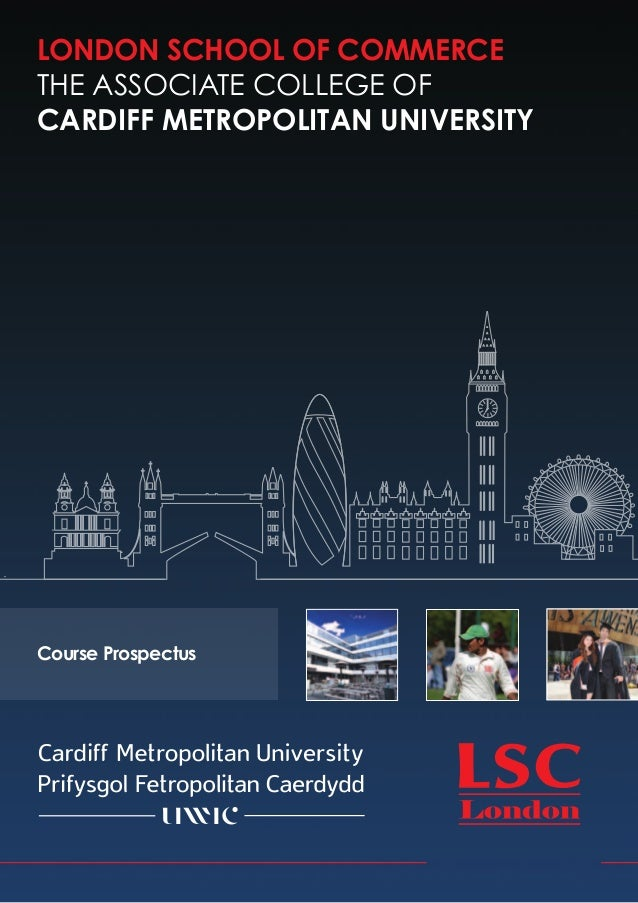 LONDON SCHOOL OF COMMERCETHE ASSOCIATE COLLEGE OFCARDIFF METROPOLITAN UNIVERSITYCourse Prospectus