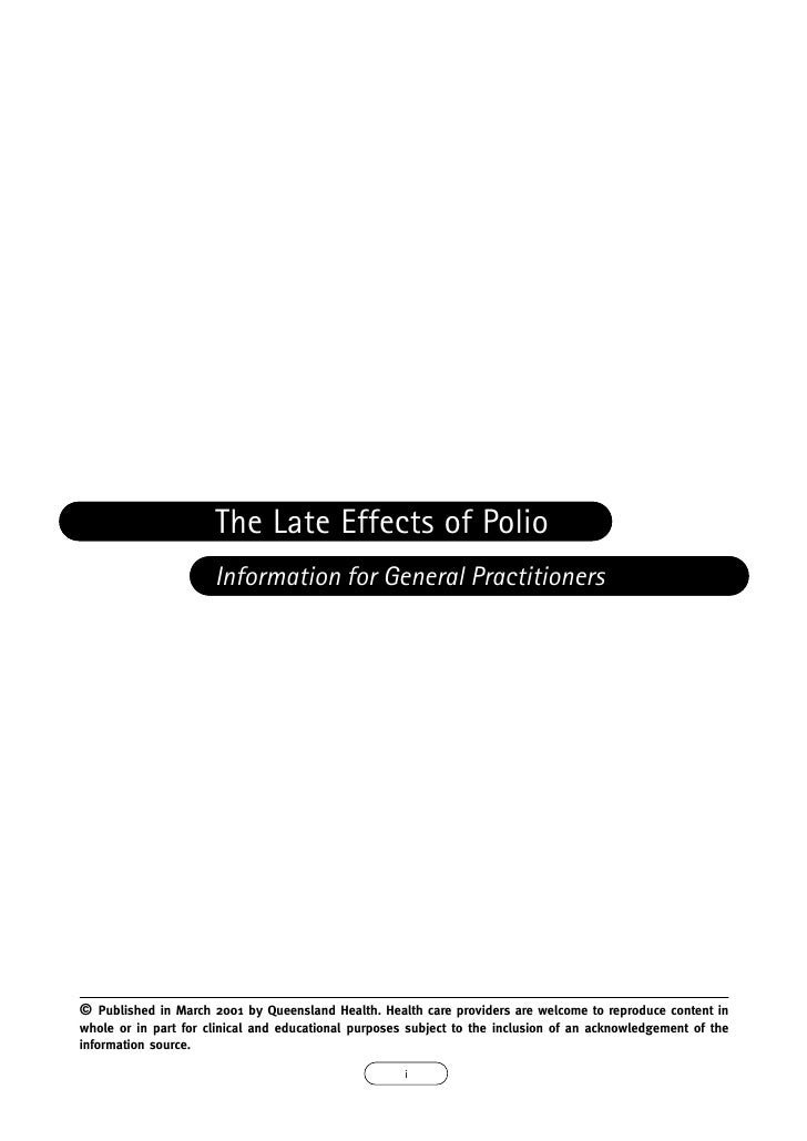 The Late Effects of Polio                       Information for General Practitioners     © Published in March 2001 by Que...