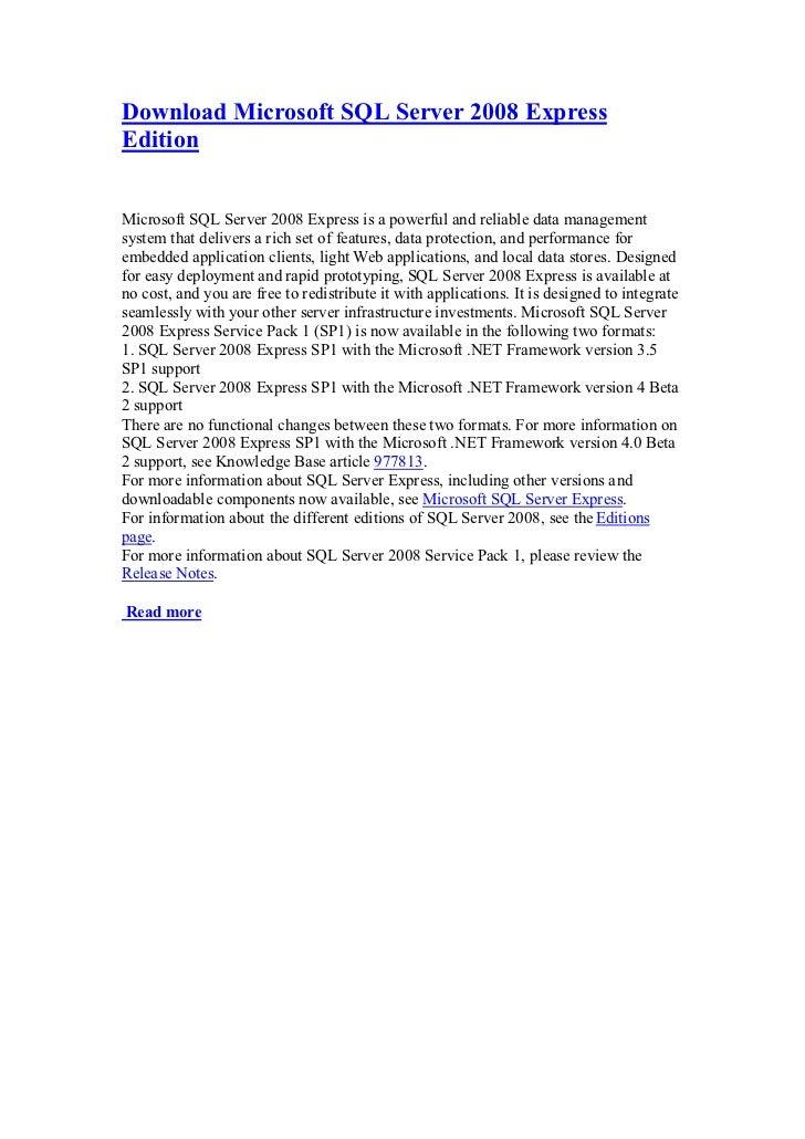 Download Microsoft SQL Server 2008 ExpressEditionMicrosoft SQL Server 2008 Express is a powerful and reliable data managem...