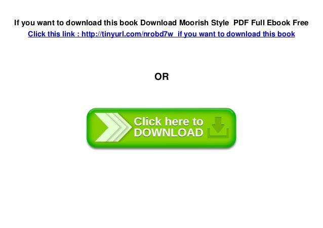 If you want to download this book Download Moorish Style PDF Full Ebook Free Click this link : http://tinyurl.com/nrobd7w ...