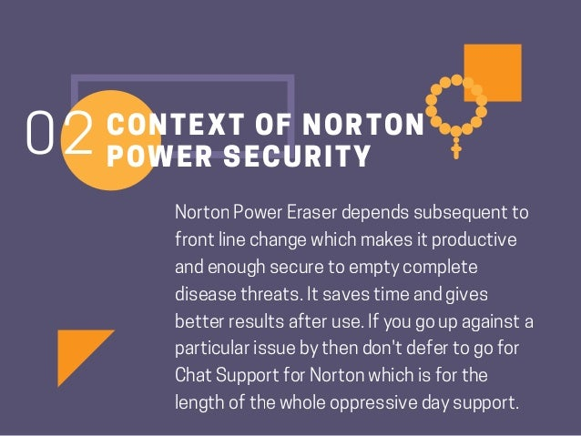 Why is Norton Power Eraser Tool Secure and Efficient? Slide 3