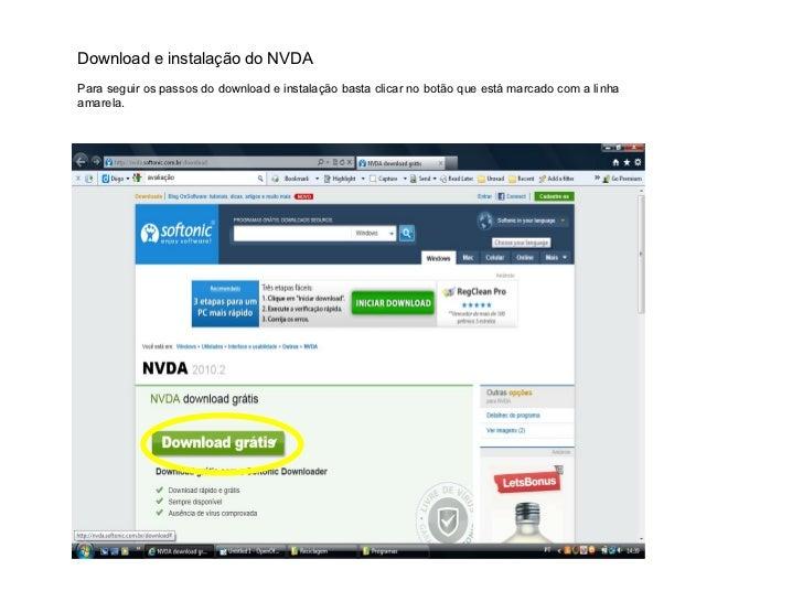 Download e instalação do NVDAPara seguir os passos do download e instalação basta clicar no botão que está marcado com a l...