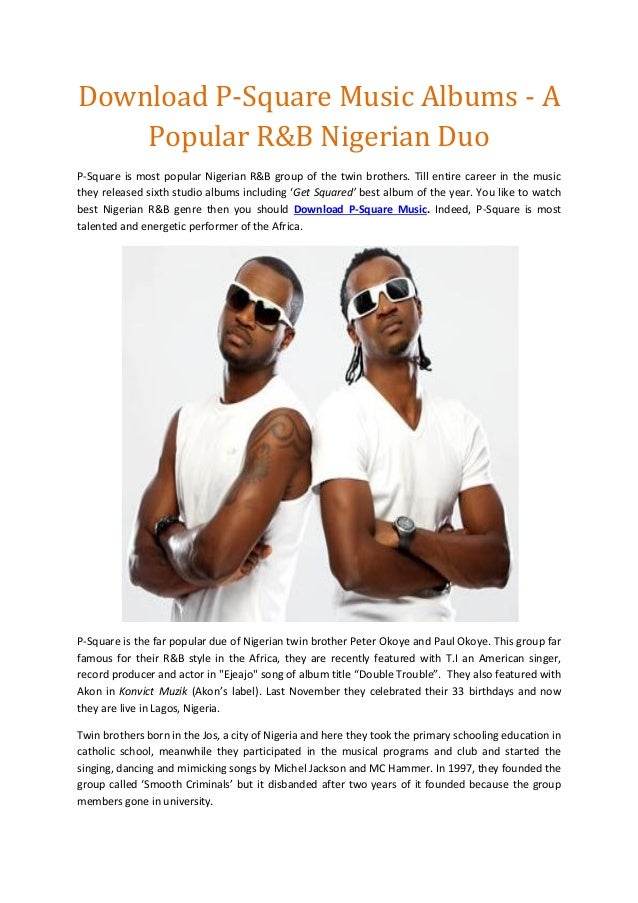 Download p square music albums a popular r&b nigerian duo