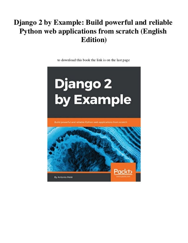 Django 2 by Example: Build powerful and reliable Python web