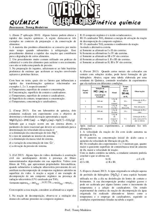1 Prof.: Tonny Medeiros QQUUÍÍMMIICCAA CCiinnééttiiccaa qquuíímmiiccaa PPRR OO FF EE SSSS OO RR :: Tonny Medeiros 1. (Enem...
