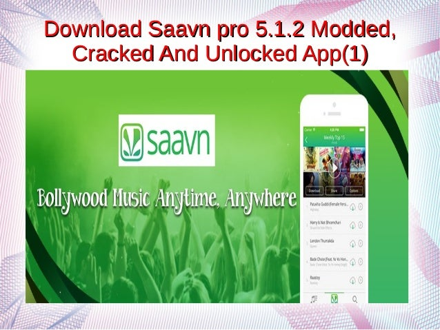 Download saavn pro 5 1 2 modded, cracked and unlocked app(1)