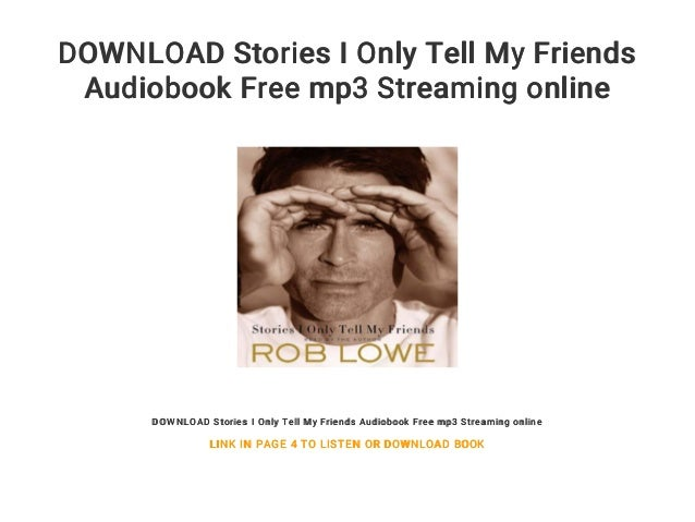 List of biography by rob lowe stories i only tell my friends.