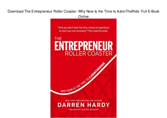 Download The Entrepreneur Roller Coaster: Why Now Is the Time to #JoinTheRide Full E-Book Online