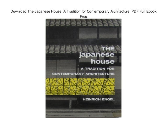 download the japanese house a tradition for contemporary architectur