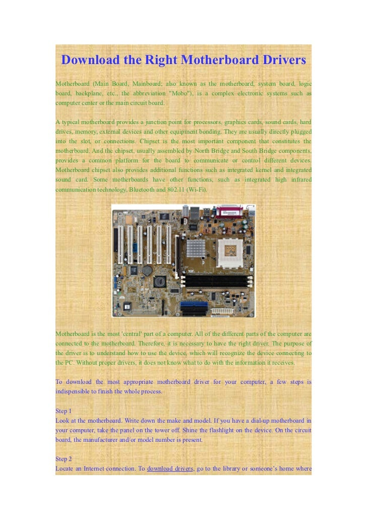 Download the Right Motherboard DriversMotherboard (Main Board, Mainboard; also known as the motherboard, system board, log...