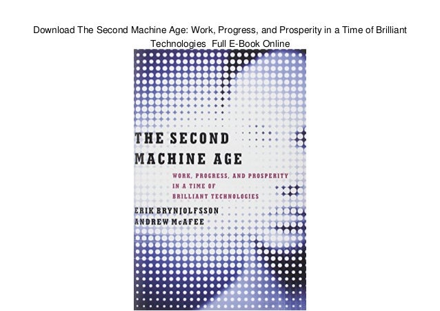Download The Second Machine Age: Work, Progress, and Prosperity in a Time of Brilliant Technologies Full E-Book Online