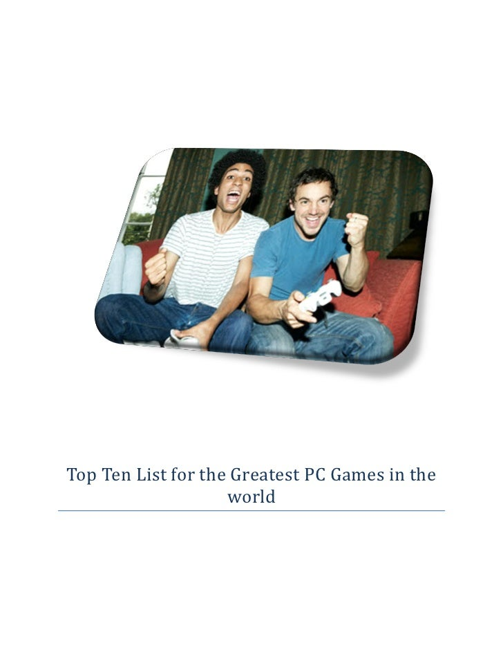 Top Ten List for the Greatest PC Games in the                    world