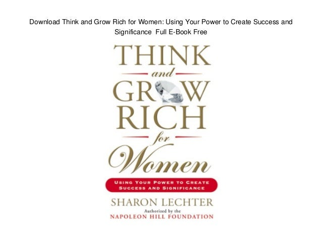 Download Think and Grow Rich for Women: Using Your Power to Create Success and Significance Full E-Book Free
