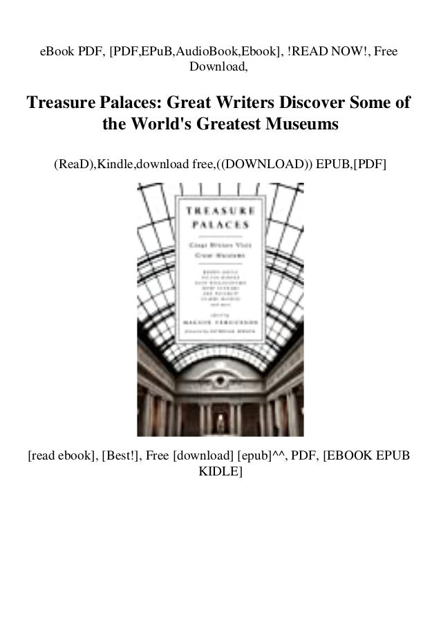 eBook PDF, [PDF,EPuB,AudioBook,Ebook], !READ NOW!, Free Download, Treasure Palaces: Great Writers Discover Some of the Wor...