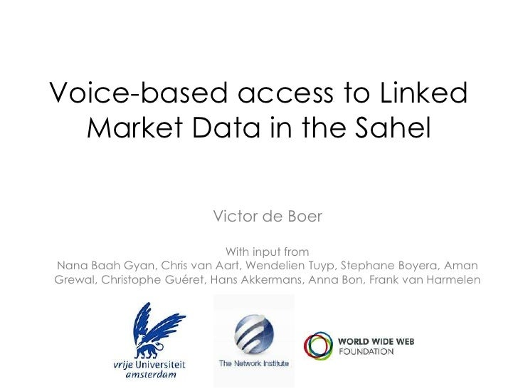 Voice-based access to Linked  Market Data in the Sahel                          Victor de Boer                            ...