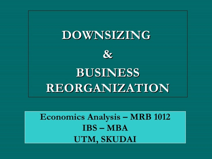 Downsizing Business Reorganisation