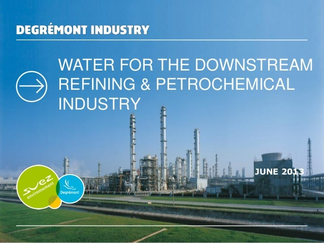 WATER FOR THE DOWNSTREAM REFINING & PETROCHEMICAL INDUSTRY  JUNE 2013