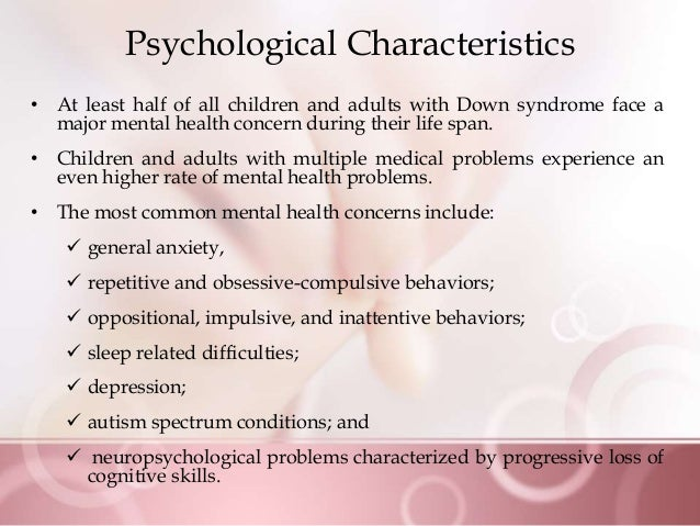 the main characteristics of down syndrome What is down syndromedown syndrome is a genetic disorder and one of the most common causes of birth defects in people an individual with down syndrome has 47 chromosomes as a result of an extra copy of chromosome 21.