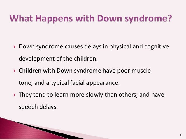 down syndrome causes Down syndrome is a genetic disorder that causes physical problems and intellectual disabilities it is most often caused by the presence of an extra copy of chromosome number 21 this condition is called trisomy 21 each person born with down syndrome is different some have health problems .