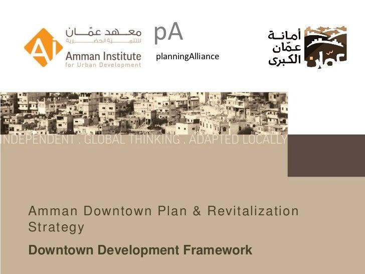 pA                pA                 planningAllianceAmman Downtown Plan & RevitalizationStrategyDowntown Development Fram...