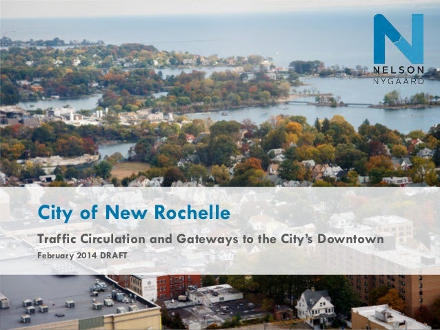 City of New Rochelle Traffic Circulation and Gateways to the City's Downtown February 2014 DRAFT  City of New Rochelle – T...