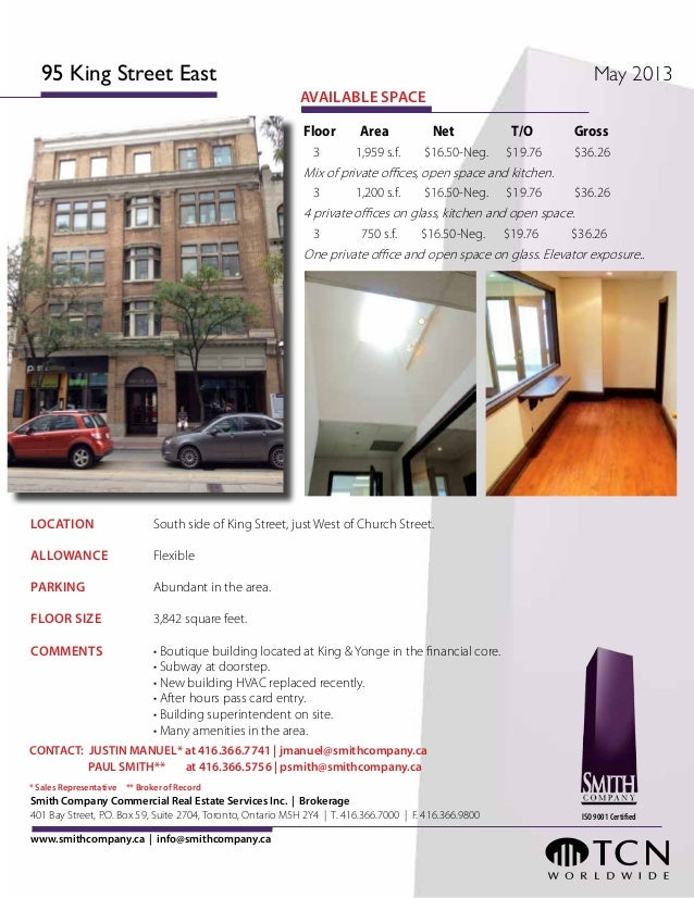 LOCATION 		 South side of King Street, just West of Church Street.ALLOWANCE		 FlexiblePARKING		 Abundant in the area.FLOOR...