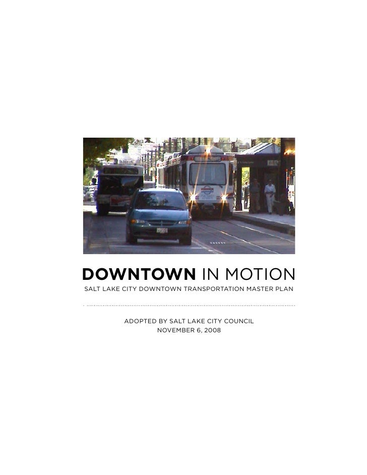 DOWNTOWN IN MOTIONSALT LAKE CITY DOWNTOWN TRANSPORTATION MASTER PLAN         ADOPTED bY SALT LAKE CITY COuNCIL            ...