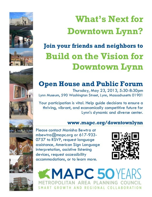 What's Next forDowntown Lynn?Join your friends and neighbors toBuild on the Vision forDowntown LynnOpen House and Public F...