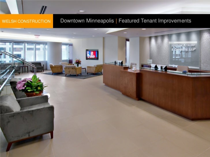 WELSH CONSTRUCTION   Downtown Minneapolis | Featured Tenant Improvements