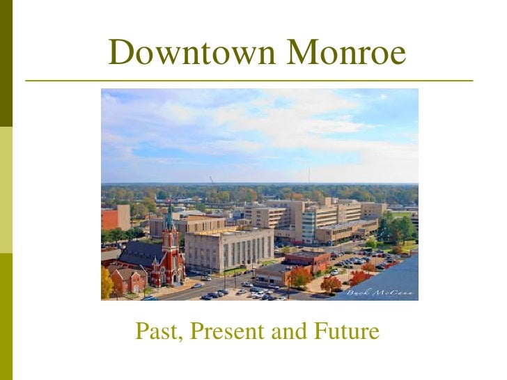 Downtown Monroe Past, Present and Future