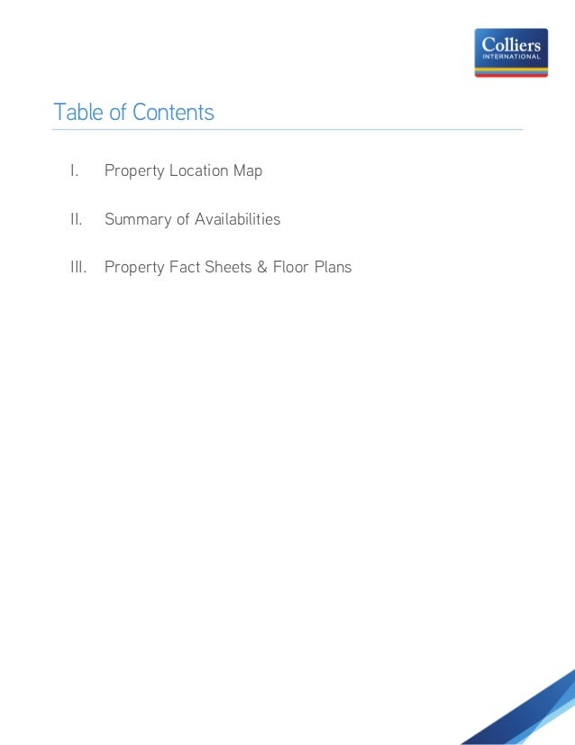 Table of Contents I. Property Location Map II. Summary of Availabilities III. Property Fact Sheets & Floor Plans