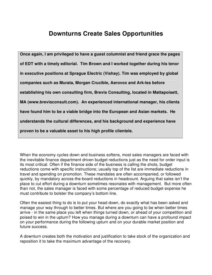 Downturns Create Sales Opportunities   Once again, I am privileged to have a guest columnist and friend grace the pages  o...
