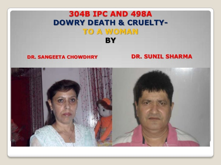 dowry deaths Dowry & the law home / articles /  the system of dowry, the evil of dowry still exists dowry deaths and dowry suicides still happen every day.