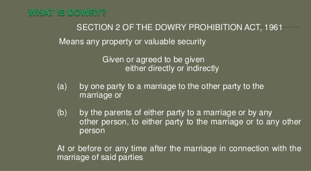 dowry prohibition The dowry prohibition act, 1961 consolidated the anti-dowry laws which had been passed on certain states app features- - complete 'the dowry prohibition act, 1961.
