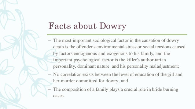 advantages dowry system The dowry system in india refers to the durable goods, cash, and real or movable  property that  offences for the criminal breach of trust, applies in cases of  recovery of dowry as it is supposed to be for the benefit of the woman and her  heirs.