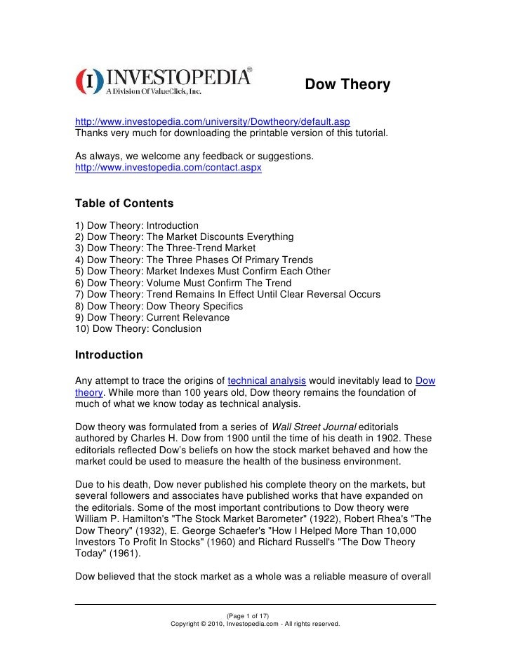 Dow Theoryhttp://www.investopedia.com/university/Dowtheory/default.aspThanks very much for downloading the printable versi...