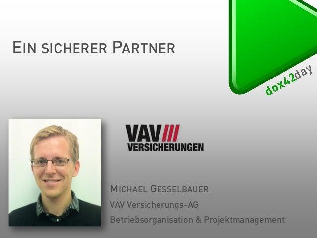 EIN SICHERER PARTNER  MICHAEL GESSELBAUER VAV Versicherungs-AG  Betriebsorganisation & Projektmanagement