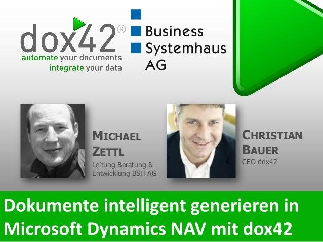 CHRISTIAN BAUER CEO dox42 MICHAEL ZETTL Leitung Beratung & Entwicklung BSH AG