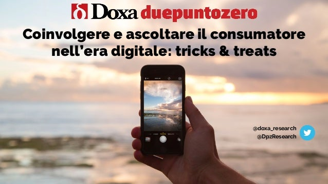 @doxa_research @DpzResearch Coinvolgere e ascoltare il consumatore nell'era digitale: tricks & treats