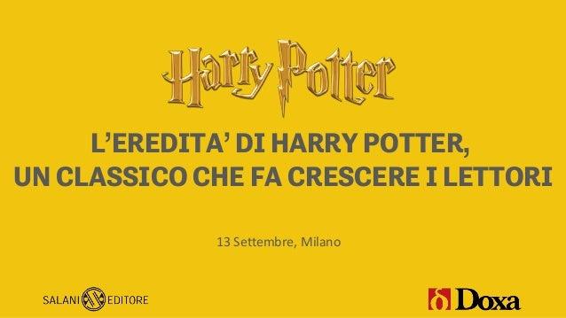 13 Settembre, Milano L'EREDITA' DI HARRY POTTER, UN CLASSICO CHE FA CRESCERE I LETTORI