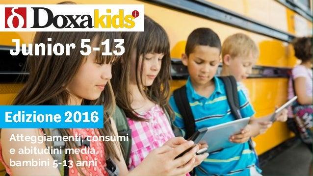 Atteggiamenti, consumi e abitudini media, bambini 5-13 anni