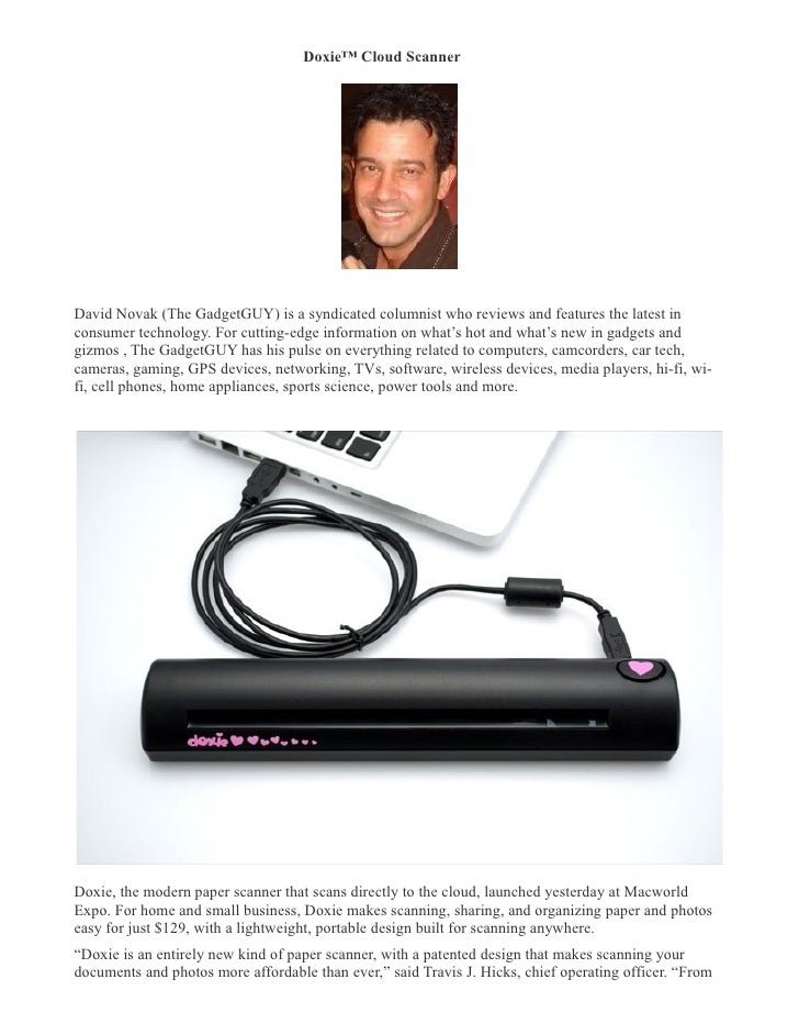 Doxie™ Cloud Scanner �     David Novak (The GadgetGUY) is a syndicated columnist who reviews and features the latest in co...