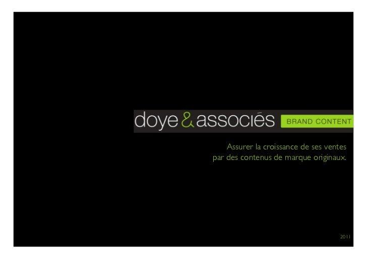 Assurer la croissance de ses ventespar des contenus de marque originaux.                                     2011
